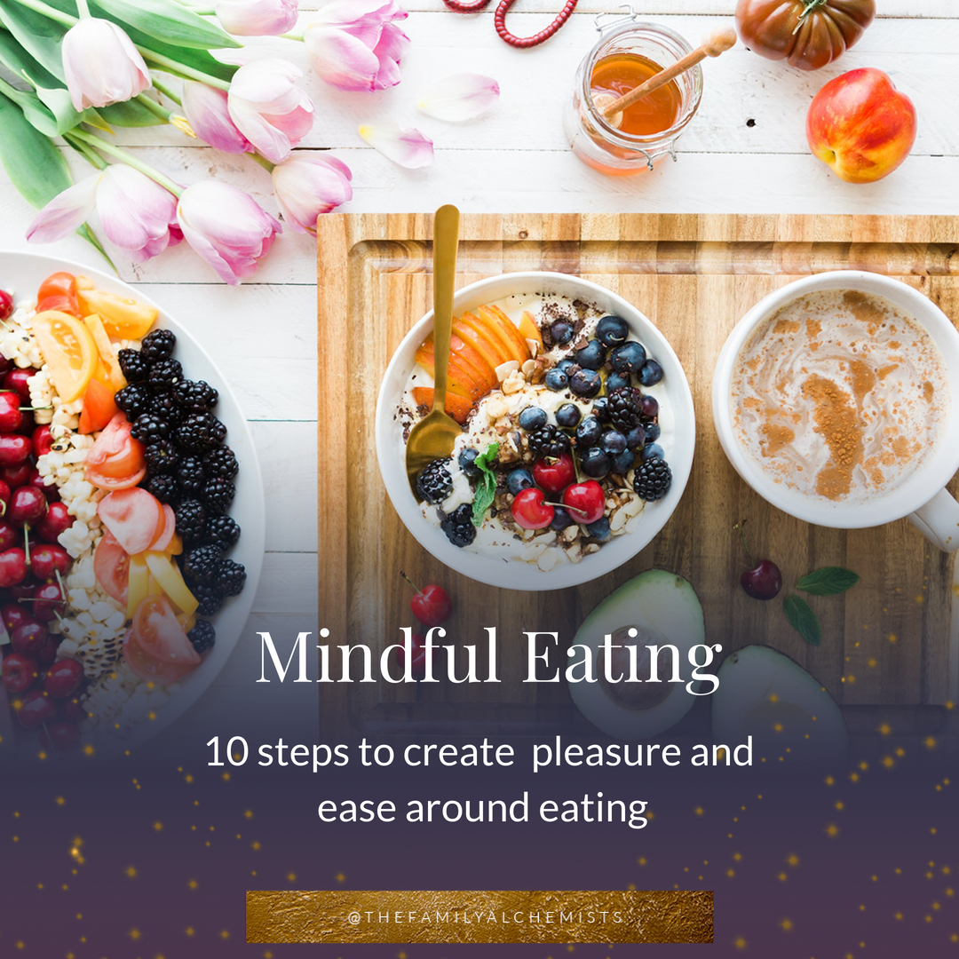 Mindful Eating: 10 Steps to Create Pleasure and Ease Around Eating