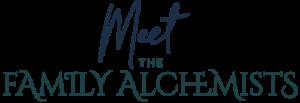 Meet The Family Alchemists
