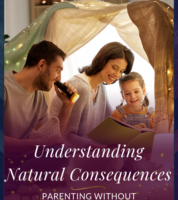 Natural Consequences: How to Stop Punishing Your Kids