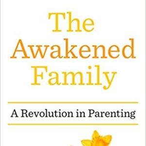 The Awakened Family by Dr. Shefali Tsabary