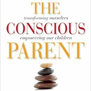 The Conscious Parent by Dr. Shefali Tsabary