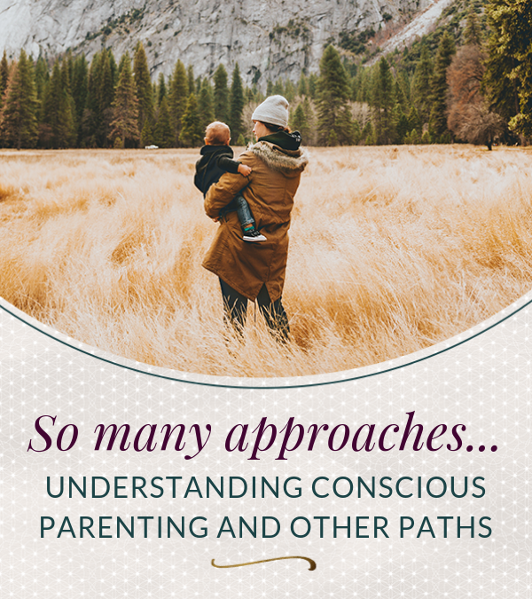So Many Approaches: Understanding Conscious Parenting and Other Parenting Styles
